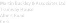 Martin Buckley & Associates Ltd Tramway House Albert Road Cork